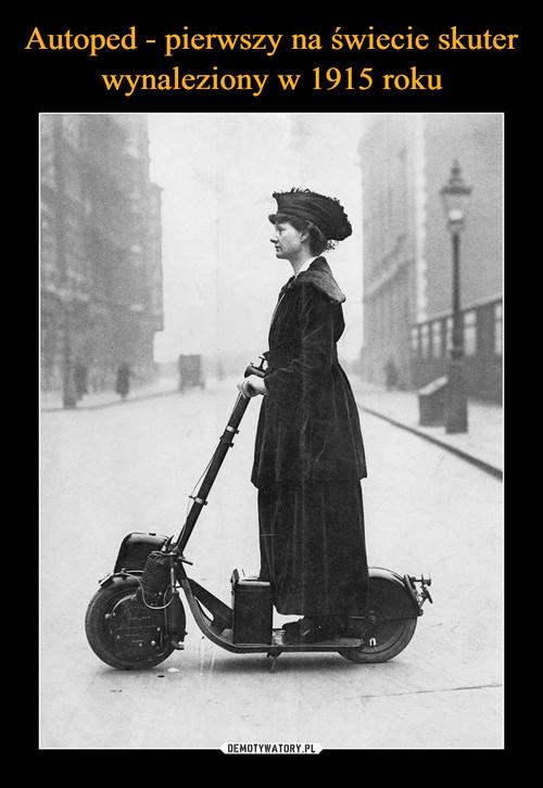 Autoped - pierwszy na świecie skuter wynaleziony w 1915 roku