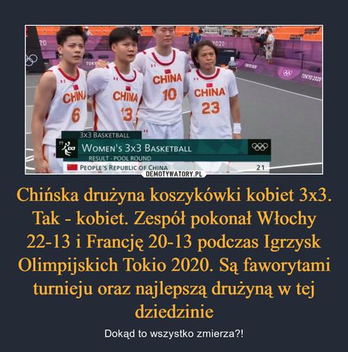 Chińska drużyna koszykówki kobiet 3x3. Tak - kobiet. Zespół pokonał Włochy 22-13 i Francję 20-13 podczas Igrzysk Olimpijskich Tokio 2020. Są faworytami turnieju oraz najlepszą drużyną w tej dziedzinie