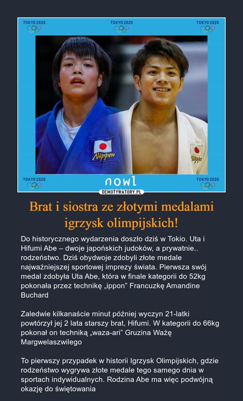 Brat i siostra ze złotymi medalami igrzysk olimpijskich!