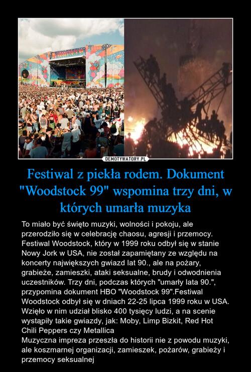 """Festiwal z piekła rodem. Dokument """"Woodstock 99"""" wspomina trzy dni, w których umarła muzyka"""