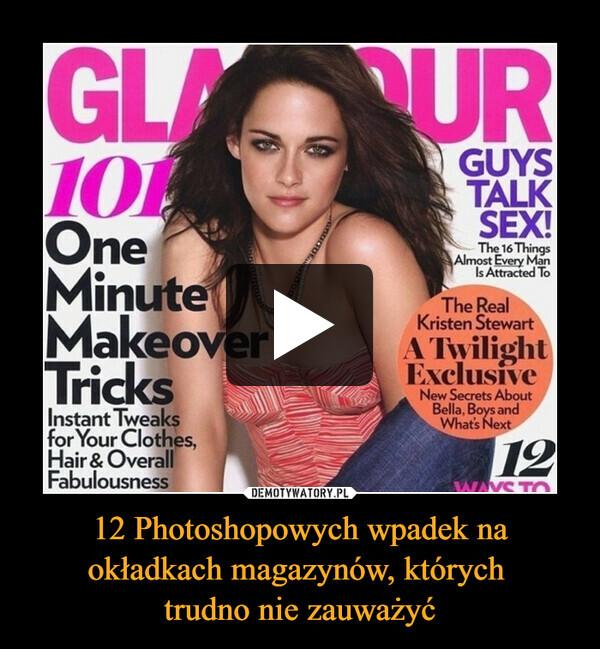 12 Photoshopowych wpadek na okładkach magazynów, których trudno nie zauważyć –