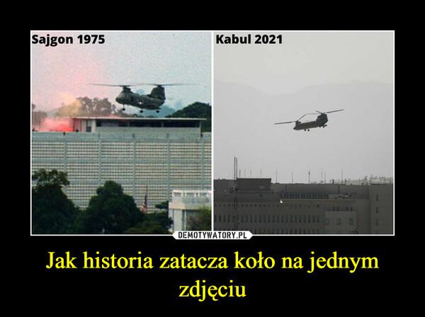 Jak historia zatacza koło na jednym zdjęciu –
