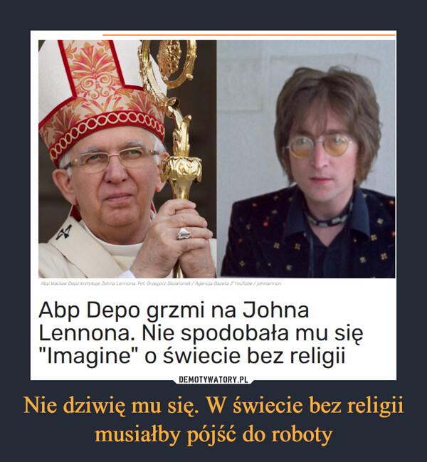"""Nie dziwię mu się. W świecie bez religii musiałby pójść do roboty –  Abp Depo grzmi na Johna Lennona. Nie spodobała mu się """"Imagine"""" o świecie bez religii"""