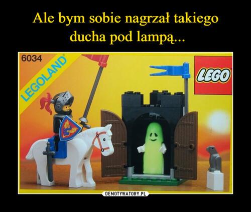 Ale bym sobie nagrzał takiego  ducha pod lampą...