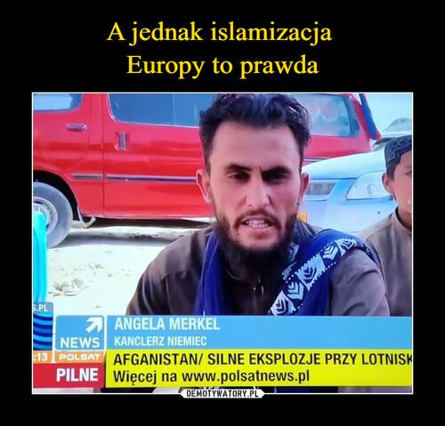 A jednak islamizacja  Europy to prawda
