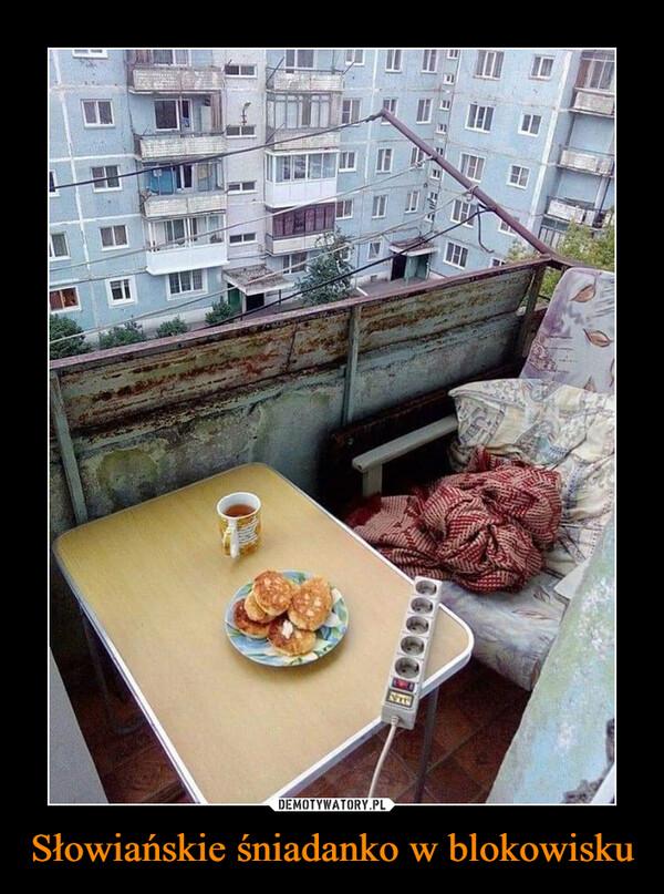Słowiańskie śniadanko w blokowisku –