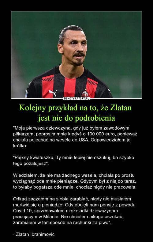 Kolejny przykład na to, że Zlatan  jest nie do podrobienia