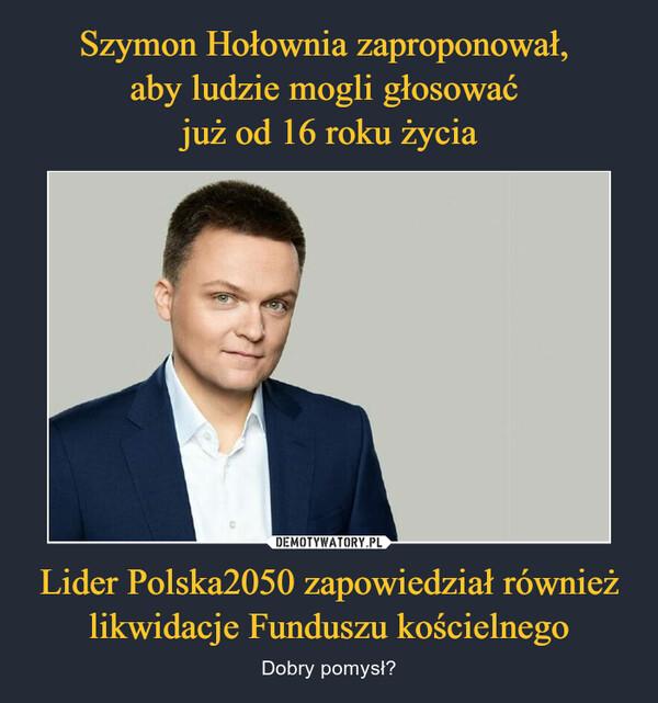 Lider Polska2050 zapowiedział również likwidacje Funduszu kościelnego – Dobry pomysł?