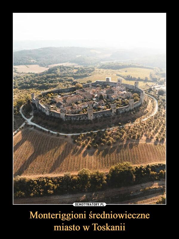 Monteriggioni średniowiecznemiasto w Toskanii –