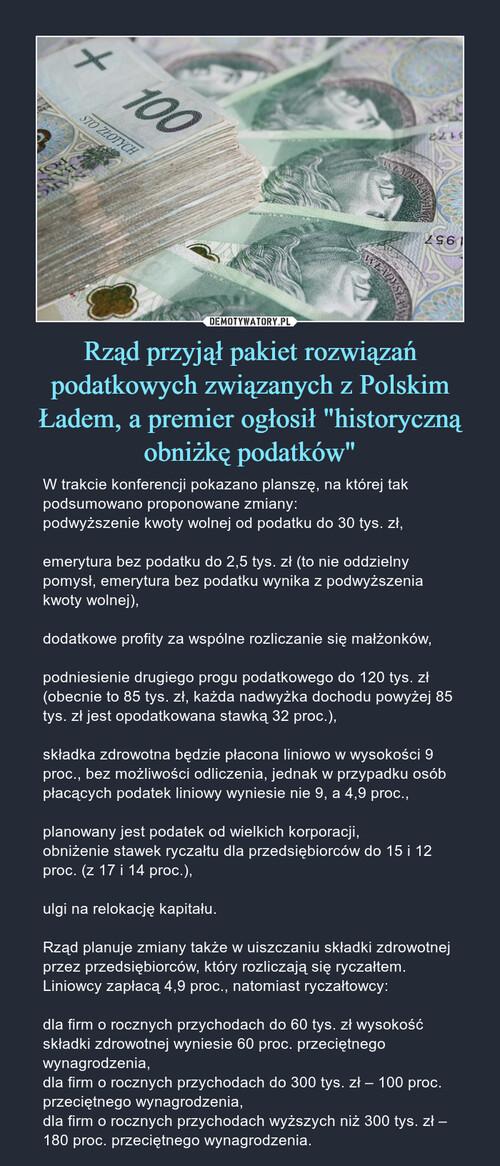 """Rząd przyjął pakiet rozwiązań podatkowych związanych z Polskim Ładem, a premier ogłosił """"historyczną obniżkę podatków"""""""