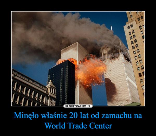 Minęło właśnie 20 lat od zamachu na World Trade Center –