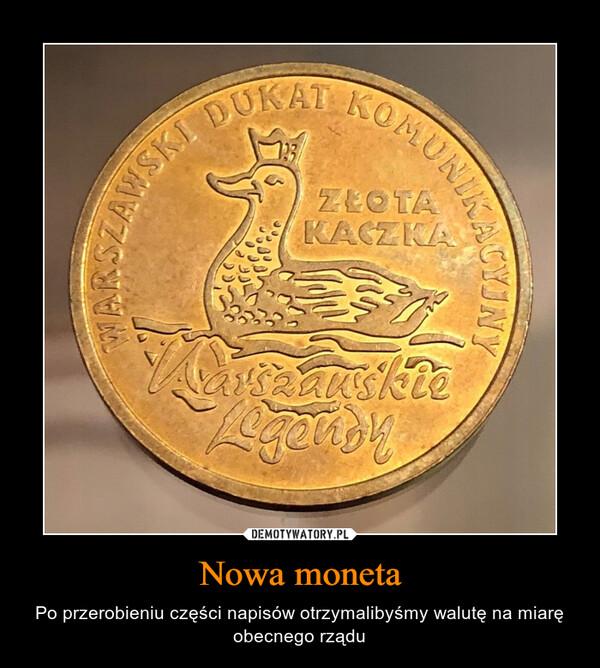 Nowa moneta – Po przerobieniu części napisów otrzymalibyśmy walutę na miarę obecnego rządu