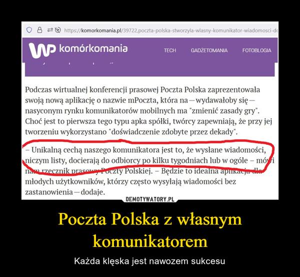 Poczta Polska z własnym komunikatorem – Każda klęska jest nawozem sukcesu
