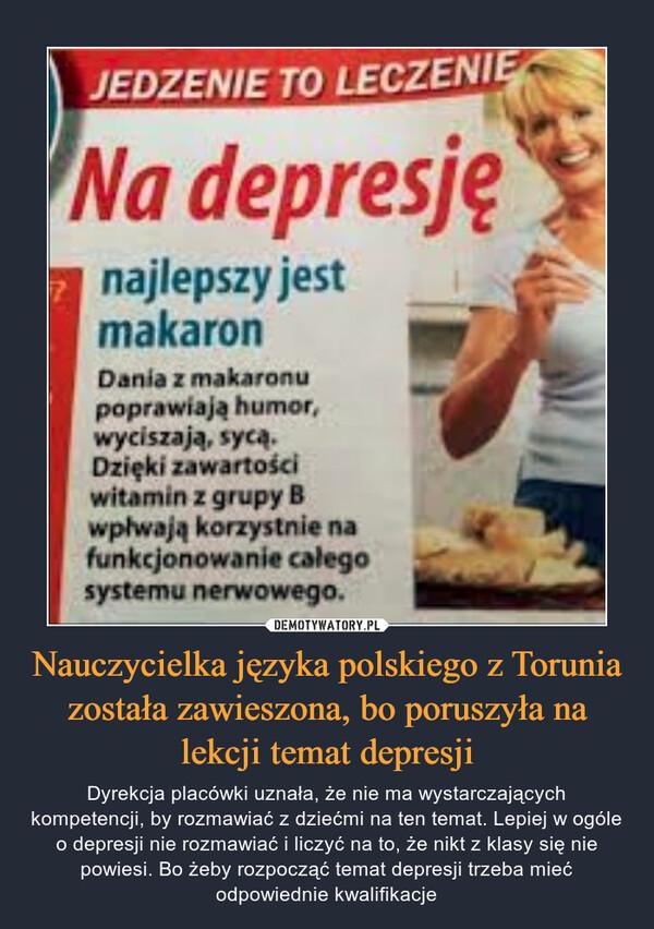 Nauczycielka języka polskiego z Torunia została zawieszona, bo poruszyła na lekcji temat depresji