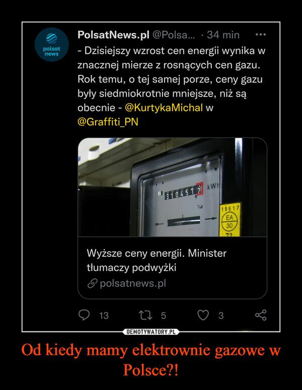 Od kiedy mamy elektrownie gazowe w Polsce?! –