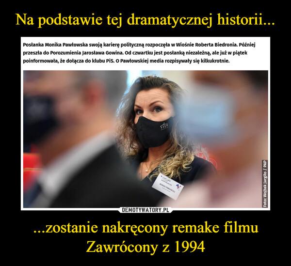 ...zostanie nakręcony remake filmu Zawrócony z 1994 –