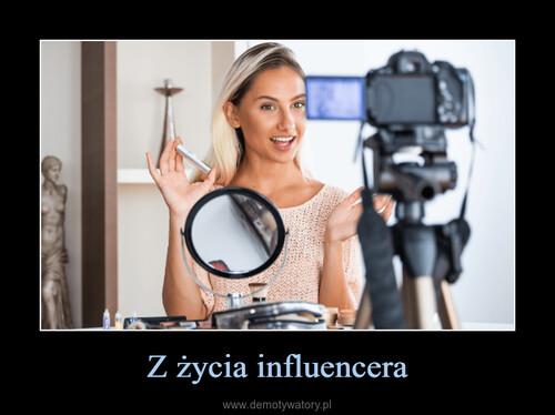 Z życia influencera