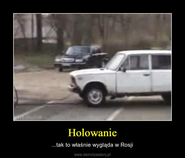 Holowanie – ...tak to właśnie wygląda w Rosji