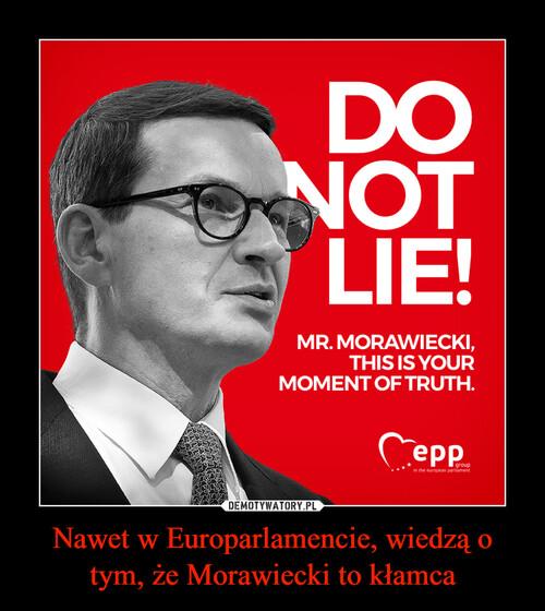 Nawet w Europarlamencie, wiedzą o tym, że Morawiecki to kłamca